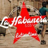 La Habanera Vol.5 par Latinatime •
